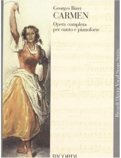 GEORGES BIZET CARMEN OPERA COMPLETA PER CANTO E PIANO