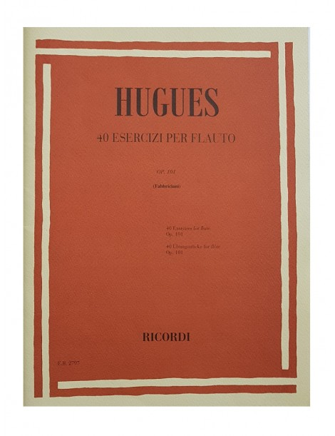 HUGUES 40 ESERCIZI PER FLAUTO OP101